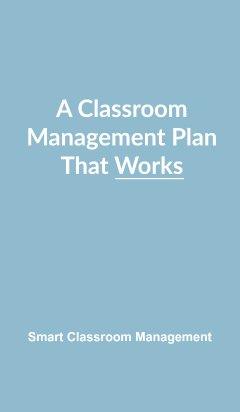A Classroom Management Plan That Works - Smart Classroom