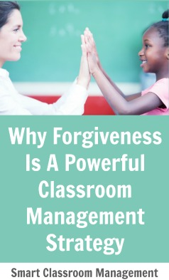 Smart Classroom Management: Why Forgiveness Is A Powerful Classroom Management Strategy