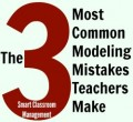 Smart Classroom Management: The 3 Most Common Modeling Mistakes Teachers Make