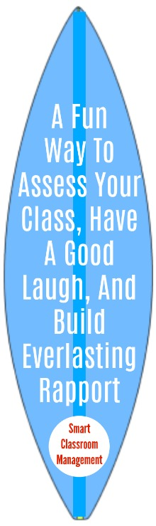 Smart Classroom Management: A Fun Way To Assess Your Class, Have A Good Laugh, And Build Everlasting Rapport