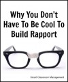 Why You Don't Have To Be Cool To Build Rapport