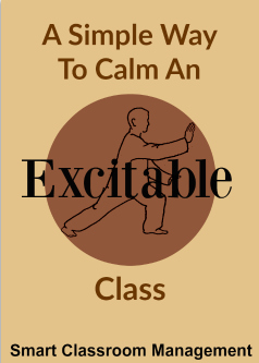 Smart Classroom Management: A Simple Way To Calm An Excitable Class