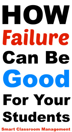 Smart Classroom Management: How Failure Can Be Good For Your Students