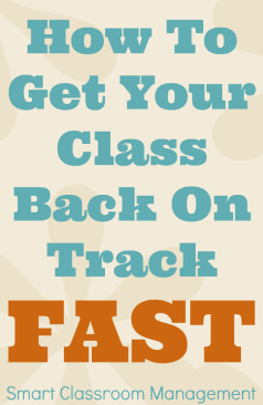 Smart Classroom Management: How To Get Your Class Back On Track Fast