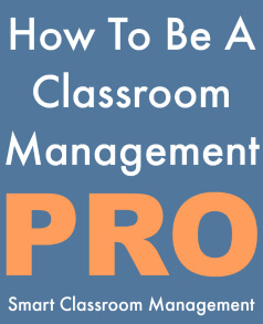 Smart Classroom Management: How To Be A Classroom Management Pro
