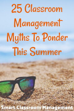 Smart Classroom Management: 25 Classroom Management Myths To Ponder This Summer