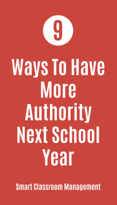 Smart Classroom Management: 9 Ways To Have More Authority Next School Year
