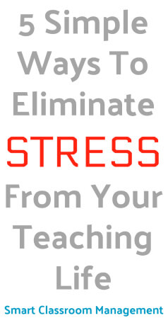 Smart Classroom Management: 5 Simple Ways To Eliminate Stress From Your Teaching Life