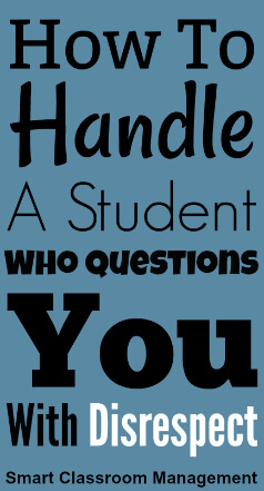 how to handle a student who questions you with disrespect smart