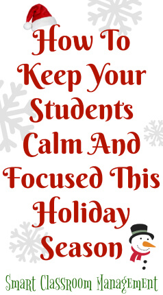 Smart Classroom Management: How To Keep Your Students Calm And Focused This Holiday Season
