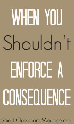 Smart Classroom Management: When You Shouldn't Enforce A Consequence