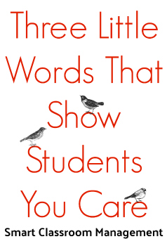 Smart Classroom Management: Three Little Words That Show Students You Care