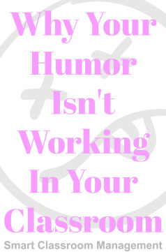 Why Your Humor Isn't Working In Your Classroom - Smart Classroom Management