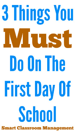 3 Things You Must Do On The First Day Of School - Smart Classroom Management