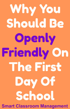 Why You Should Be Openly Friendly On The First Day Of School - Smart Classroom Management