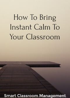 Smart class management: how to bring immediate calm to your class