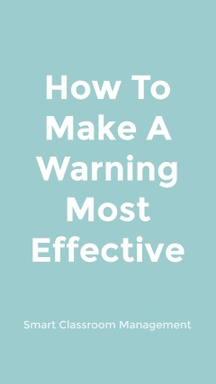 Smart Classroom Management: How To Make A Warning Most Effective