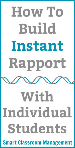 Smart Classroom Management: How To Build Instant Rapport With Individual Students