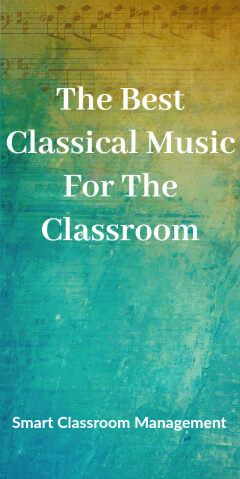 Smart Classroom Management: The Best Classical Music For The Classroom